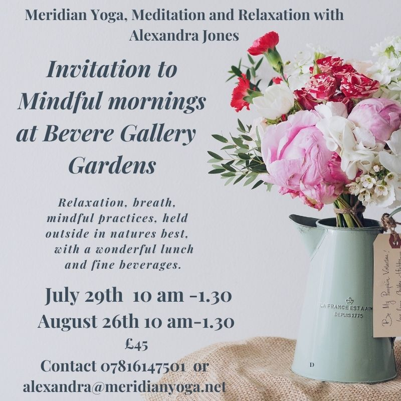 Mindful Mornings at Bevere Gallery Gardens with Alexandra Jones Meridian Yoga, Meditation and Relaxation